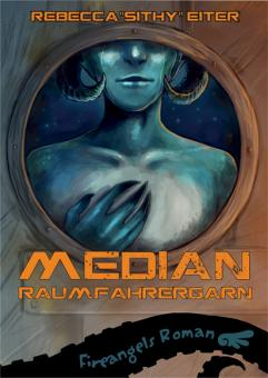 Roman: Median - Raumfahrergarn